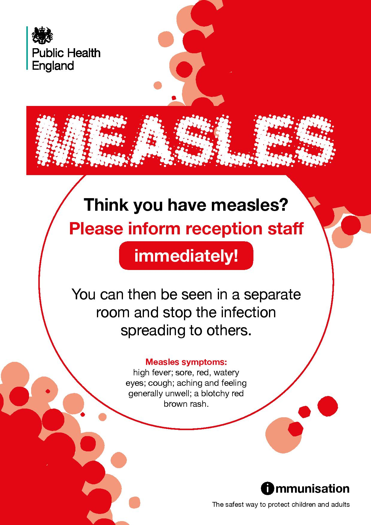 Think you have measles? Please inform reception staff immediately!